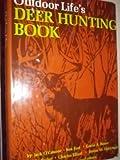Outdoor Life's Deer Hunting Book, Outdoor Life Magazine Staff, 0060132671