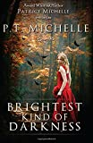 Brightest Kind of Darkness, P.T. Michelle and Patrice Michelle, 1939672104