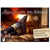 Atempausen im Advent - Der Adventskalender für Mütter 2015