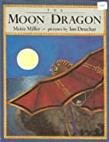 The Moon Dragon, Moira Miller, 0803705662