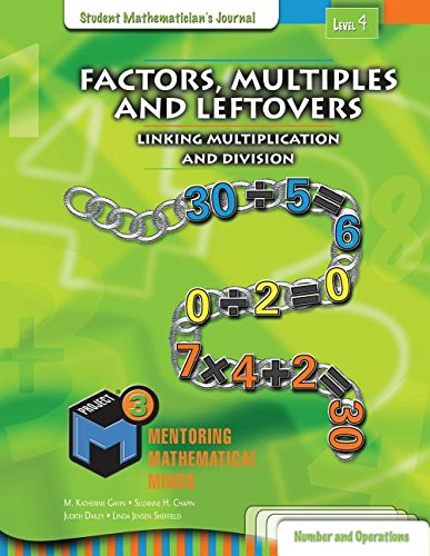 Project M3: Level 4: Factors, Multiples and Leftovers: Linking Multiplication and Division Student Mathematician's Journal