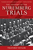 Front cover for the book The Anatomy of the Nuremberg Trials: A Personal Memoir by Telford Taylor