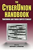 img - for The Cyberunion Handbook: Transforming Labor Through Computer Technology (Issues in Work and Human Resources (Paperback)) book / textbook / text book