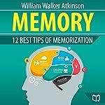 Memory: 12 Best Tips of Memorization | William Walker Atkinson