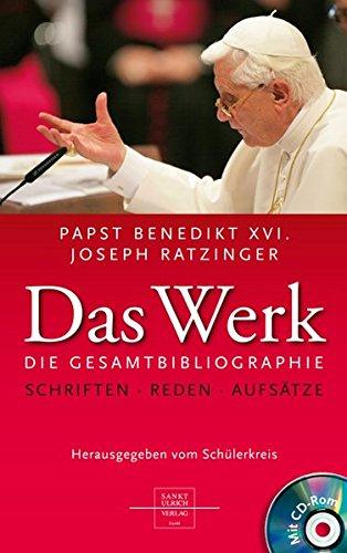 Papst Benedikt XVI. /Joseph Ratzinger - Das Werk/Mit CD-ROM: Veröffentlichungen bis zur Papstwahl