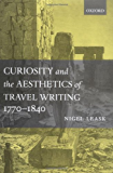 Curiosity and the Aesthetics of Travel Writing, 1770-1840: `From an Antique Land'