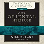 Our Oriental Heritage: The Story of Civilization, Volume 1 | Will Durant