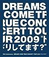 """20th Anniversary DREAMS COME TRUE CONCERT TOUR 2009""""ドリしてます?"""" [Blu-ray]"""