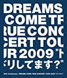 "20th Anniversary DREAMS COME TRUE CONCERT TOUR 2009""ドリしてます?"" [Blu-ray]"