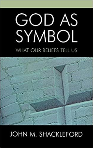 Download God as Symbol: What Our Beliefs Tell Us PDF