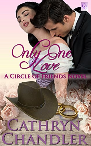 only-one-love-a-circle-of-friends-novel