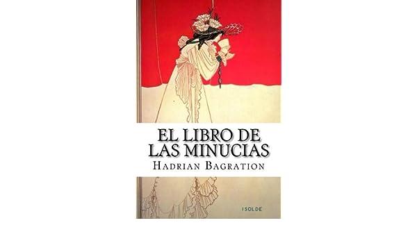 El libro de las minucias (Spanish Edition): Hadrian ...