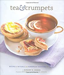 Tea and Crumpets: Recipes and Rituals from Tea Rooms and Cafes