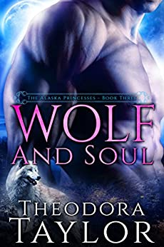 Wolf and Soul (The Alaska Princesses Trilogy, Book 3): [50 Loving States, Oklahoma] by [Taylor, Theodora]