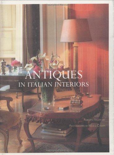 Antiques in Italian Interiors: v. 1 Roberto Valeriani