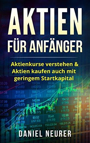 Amazoncom Aktien Für Anfänger Aktienkurse Verstehen Aktien
