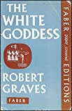 The white goddess: A historical grammar of poetic myth (Faber paper covered editions)