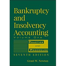 Bankruptcy and Insolvency Accounting, Practice and Procedure