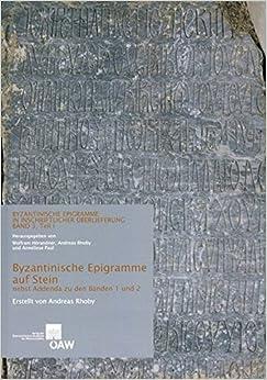 Book Byzantinische Epigramme auf Stein nebst Addenda zu den Bänden 1 und 2: Byzantinische Epigramme in Inschriftlicher Überlieferung Band 3, Teil 1 und 2 ... Klasse) (German Edition)