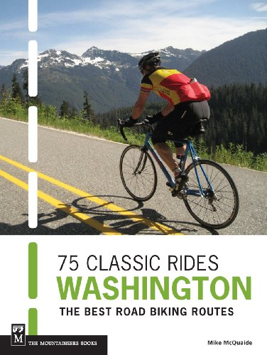 Classic Bike Guide - 75 Classic Rides Washington: The Best Road Biking Routes