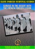 img - for Survive in the Desert With the French Foreign Legion (Elite Forces Survival Guides) book / textbook / text book