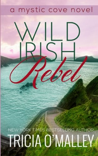 Wild Irish Rebel (The Mystic Cove Series) - Cove Series