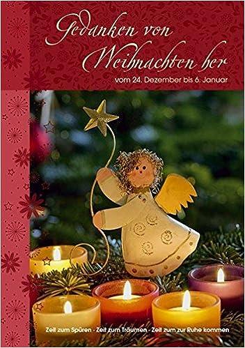 Weihnachten Am 6 Januar.Lichtblicke Gedanken Von Weihnachten Her Vom 24 Dezember Bis 6