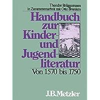 Handbuch zur Kinderliteratur und Jugendliteratur, Von 1570 bis 1750