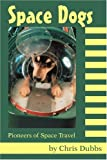 img - for Space Dogs: Pioneers of Space Travel book / textbook / text book