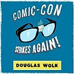 Comic-Con Strikes Again | Douglas Wolk