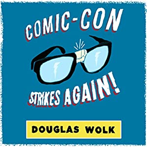 Comic-Con Strikes Again Audiobook