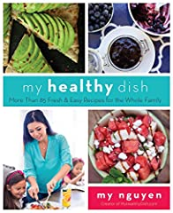 From the Creator of the Popular Food Blog My Healthy Dish, a Collection of Recipes for Everyone in the FamilyIn 2012, My Nguyen—a mother of two with a background in finance and dreams of becoming a dietitian—logged onto Instagram and started ...
