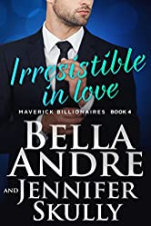 Irresistible In Love (The Maverick Billionaires, Book 4)
