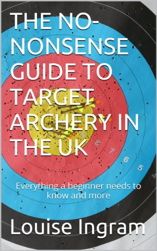 THE NO-NONSENSE GUIDE TO TARGET ARCHERY IN THE UK (Archery Tournament Target)