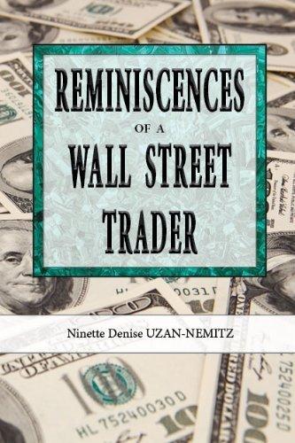 Reminiscences of a Wall Street Trader by Ninette Denise Uzan-Nemitz (2013-10-01)