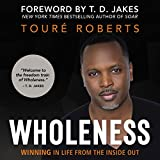 #4: Wholeness: Winning in Life from the Inside Out