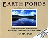 Home Water Treatment Design Earth Ponds: The Country Pond Maker's Guide to Building, Maintenance and Restoration (Second Edition)