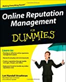 Online Reputation Management for Dummies, L. Stradtman, 1118338596