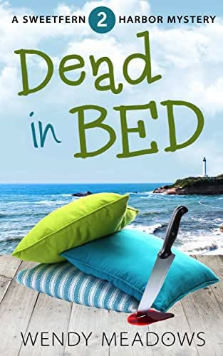 Dead in Bed (Sweetfern Harbor Mystery Book 2)
