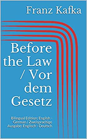 before the law kafka This is an overview and analysis of the plot, characters, and themes of franz kafka's parable 'before the law' we will also discuss how 'before.