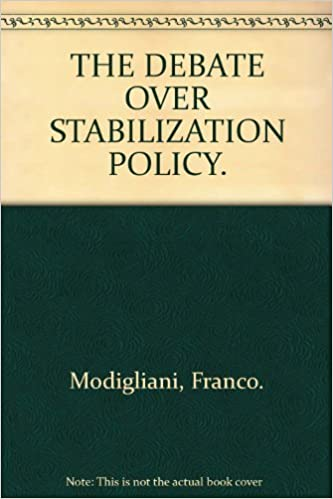 THE DEBATE OVER STABILIZATION POLICY.