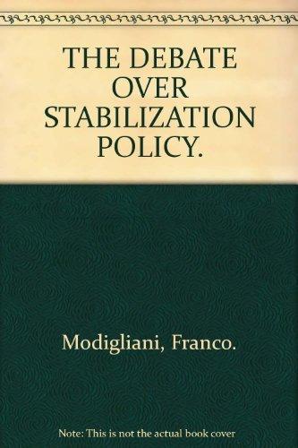 The Debate Over Stabilization Policy (Raffaele Mattioli Lectures)