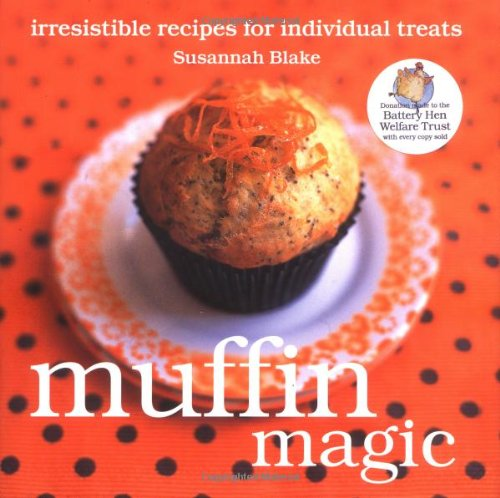 Read Online Muffin Magic: Irresistible Recipes for Individual Treats pdf epub