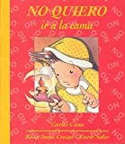 No quiero ir a la cama / I will not go to bed (Spanish Edition)