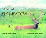 img - for Year at Elk Meadow by Jackie Gilmore (1993-01-01) book / textbook / text book