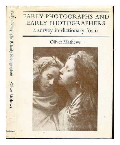 Early Photographs and Early Photographers: A Survey in Dictionary Form
