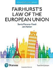 Fairhurst's Law of the European Union (Foundation Studies in Law Series)