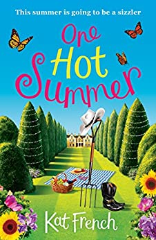 One Hot Summer: A laugh-out-loud love story by [French, Kat]