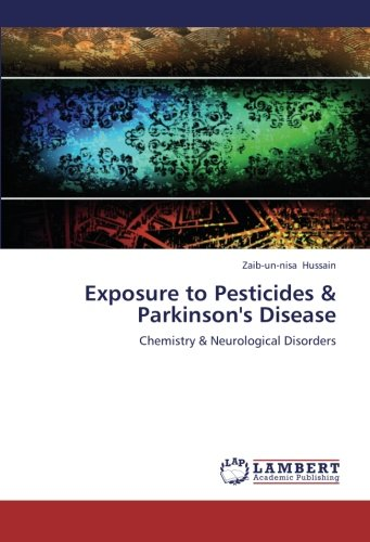 Exposure to Pesticides & Parkinson's Disease: Chemistry & Neurological Disorders