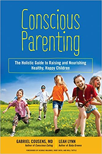 Editorial Every Child Needs Nourishment >> Conscious Parenting The Holistic Guide To Raising And Nourishing